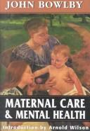 Maternal care and mental health by John Bowlby