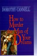 Cover of: How to murder the man of your dreams by Dorothy Cannell