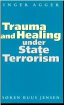 Trauma and healing under state terrorism by Inger Agger