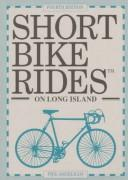 Short bike rides on Long Island by Phil Angelillo