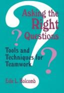 Asking the right questions by Edie L. Holcomb