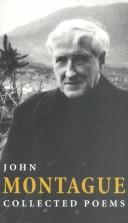 Collected poems by Montague, John.