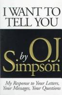 I want to tell you by Simpson, O. J.