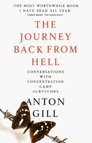 The journey back from hell by Anton Gill