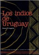 Los indios de Uruguay by Renzo Pi Hugarte