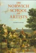 Cover of: The Norwich school of artists by Andrew W. Moore