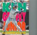 Cover of: Ken Griffey, Junior by Kramer, Barbara., Barbara Kramer