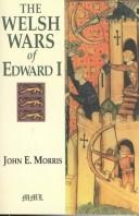 The Welsh wars of Edward I by John Edward Morris