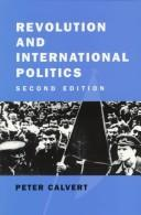 Revolution and international politics by Peter Calvert