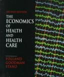 The economics of health and health care by Sherman Folland