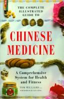 The complete illustrated guide to Chinese medicine by Williams, Tom