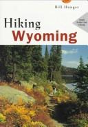 Hiking Wyoming by Bill Hunger