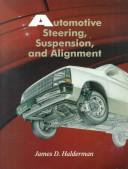 Automotive steering, suspension, and alignment by James D. Halderman