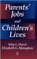 Parents&#39; jobs and children&#39;s lives by Toby L. Parcel