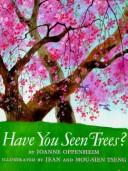 Cover of: Have you seen trees? by Joanne Oppenheim