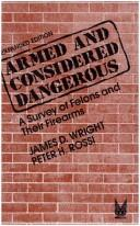 Armed and considered dangerous by James D. Wright