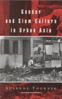 Gender and slum culture in urban Asia by Susanne Thorbek
