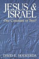 Jesus and Israel by David E. Holwerda