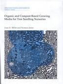 Organic & compost-based growing media for tree seedling nurseries by Joan H. Miller