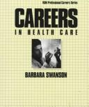 Cover of: Careers in health care by Barbara Mardinly Swanson