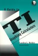 A guide to TI graphing calculators by Carolyn L. Meitler