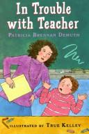 Cover of: In trouble with teacher by Patricia Demuth