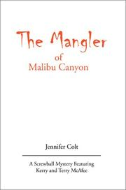 The Mangler of Malibu Canyon by Jennifer Colt