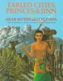 Fabled cities, princes & jinn from Arab myths and legends by Khairat Al-Saleh