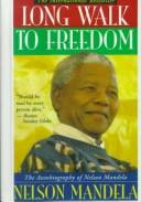 Cover of: Long walk to freedom by Nelson Mandela