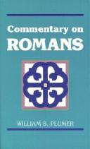 Commentary on Paul's Epistle to the Romans by William S. Plumer