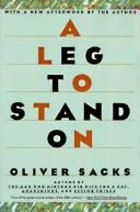 A leg to stand on by Oliver W. Sacks