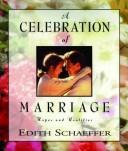 A celebration of marriage by Edith Schaeffer