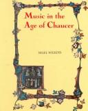 Music in the age of Chaucer by Nigel E. Wilkins