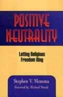 Positive neutrality by Stephen V. Monsma