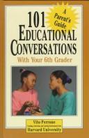 Cover of: 101 educational conversations with your sixth grader by Vito Perrone