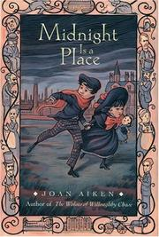 Midnight is a place by Joan Aiken