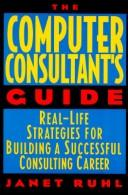 The computer consultant's guide by Janet Ruhl