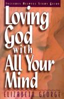 Loving God with All Your Mind PDF