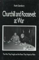 Churchill and Roosevelt at war by Keith Sainsbury