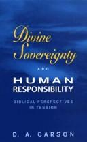 Divine sovereignty and human responsibility by D. A. Carson