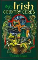 Irish Country Cures by Patrick Logan