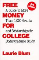 Free money for college by Blum, Laurie.