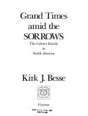 Grand times amid the sorrows by Kirk J. Besse