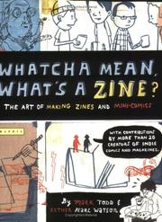 Whatcha mean, what's a zine? by Todd, Mark