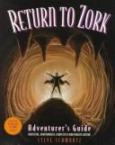 Return to Zork by Steven A. Schwartz