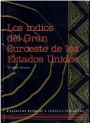 Los indios del gran suroeste de los Estados Unidos by Thomas Weaver