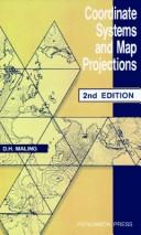 Coordinate systems and map projections by D. H. Maling