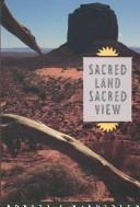 Sacred land, sacred view by Robert S. McPherson