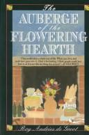 The Auberge of the Flowering Hearth by Roy Andries De Groot