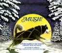 Mush! by Patricia Seibert